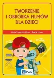 Tworzenie i obróbka filmów dla dzieci - Ebook.