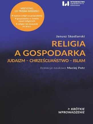 Religia a gospodarka. Judaizm - Chrześcijaństwo - Islam. Krótkie Wprowadzenie 22 - Ebook.
