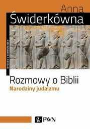 Rozmowy o Biblii. Narodziny judaizmu - Ebook.