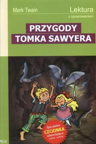 Przygody Tomka Sawyera - z opracowaniem