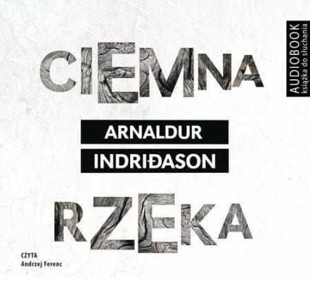 Ciemna rzeka Arnaldur Indridason Audiobook mp3 CD