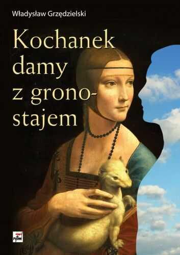 Kochanek damy z gronostajem Władysław Grzędzielski