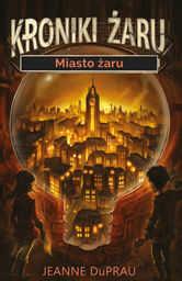 Kroniki Żaru Miasto żaru ZAKŁADKA DO KSIĄŻEK GRATIS DO KAŻDEGO ZAMÓWIENIA