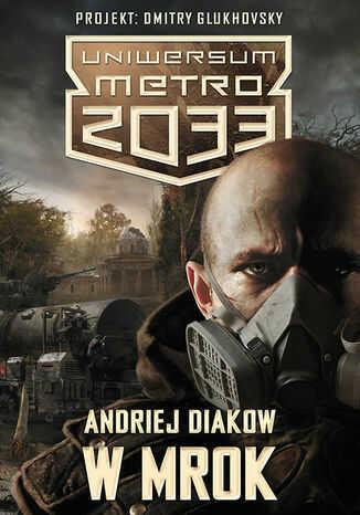 Uniwersum Metro 2033. W mrok - Ebook.