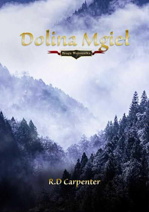 Dolina mgieł. Cz I. Droga Wojownika - R.D. Carpenter - ebook