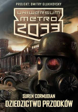 Uniwersum Metro 2033. Dziedzictwo przodków - Ebook.