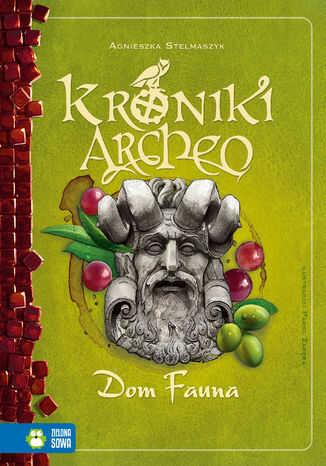Kroniki Archeo. Dom Fauna. Tom 12 - Ebook.