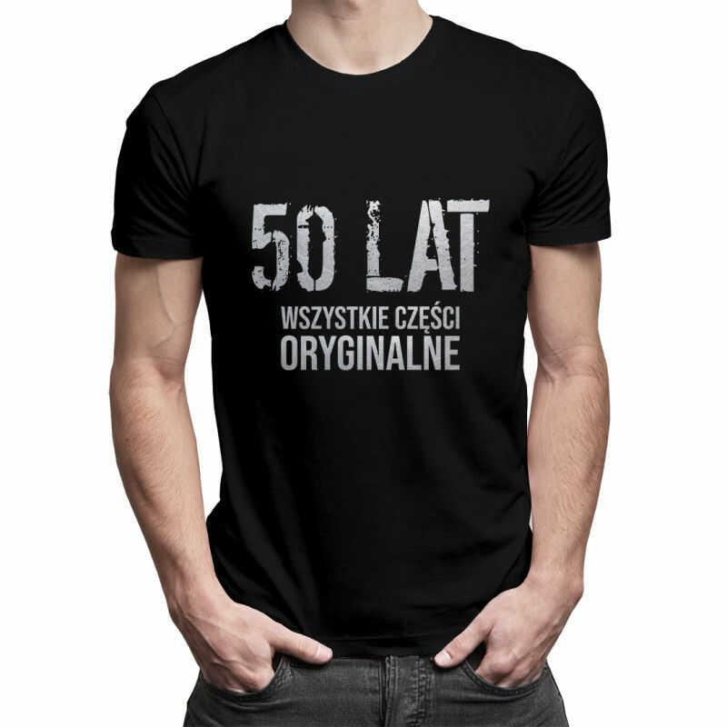 50 lat - wszystkie części oryginalne -męska koszulka z nadrukiem