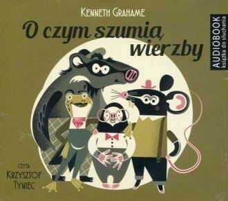 O czym szumią wierzby Kenneth Grahame Audiobook mp3 CD