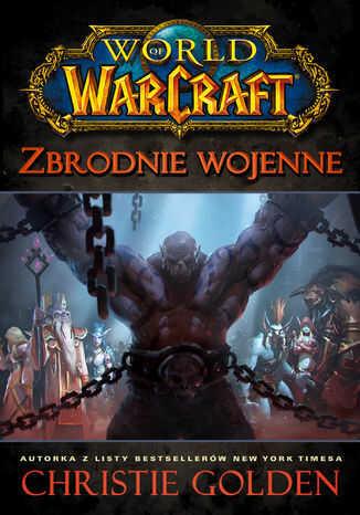 World of Warcraft. World of Warcraft: Zbrodnie wojenne - Ebook.