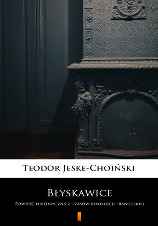 Błyskawice. Powieść historyczna z czasów rewolucji francuskiej - Ebook.