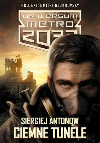 Uniwersum Metro 2033. Ciemne tunele - Ebook.