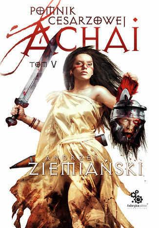 Pomnik Cesarzowej Achai. Tom 5 - Audiobook.