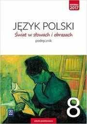 Język polski świat w słowach i obrazach podręcznik dla klasy 8 szkoły podstawowej 180010 865/5/2018 ZAKŁADKA DO KSIĄŻEK GRATIS DO KAŻDEGO...