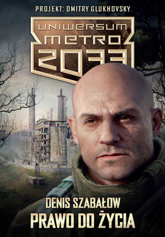 Uniwersum Metro 2033. Prawo do życia - Ebook.