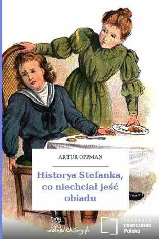 Historya Stefanka, co niechciał jeść obiadu - Audiobook.