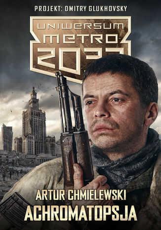 Uniwersum Metro 2033. Achromatopsja - Ebook.