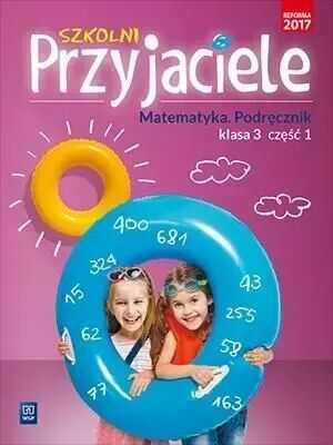 Szkolni przyjaciele. Szkoła podstawowa klasa 3. Matematyka. Podręcznik. Część 1 - Jadwiga Hanisz