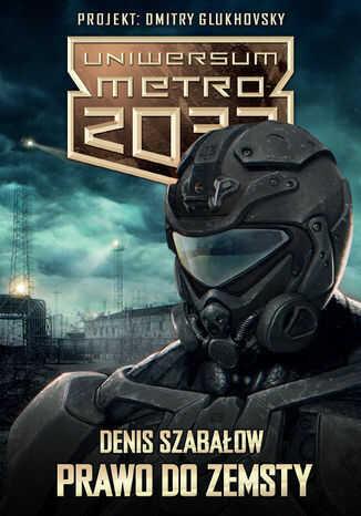 Uniwersum Metro 2033. Prawo do zemsty - Ebook.