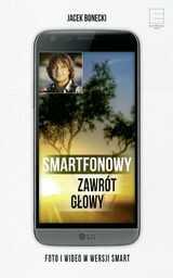 Smartfonowy zawrót głowy ZAKŁADKA DO KSIĄŻEK GRATIS DO KAŻDEGO ZAMÓWIENIA