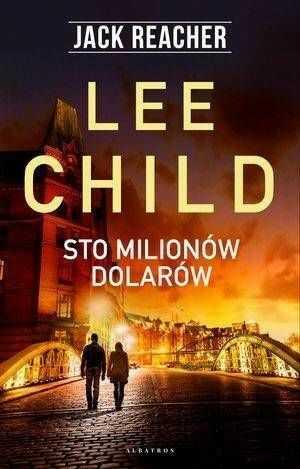 Jack Reacher: Sto milionów dolarów w.2020 - Lee Child