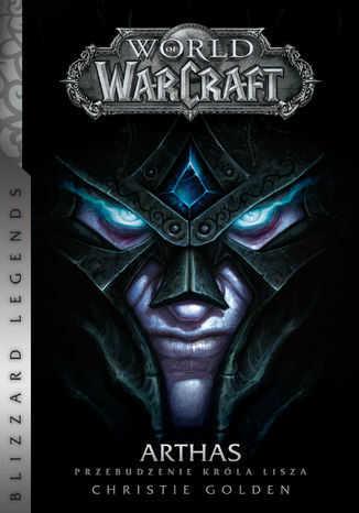 World of Warcraft. World of Warcraft: Arthas. Przebudzenie Króla Lisza - Ebook.