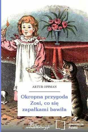 Okropna przygoda Zosi, co się zapałkami bawiła - Audiobook.