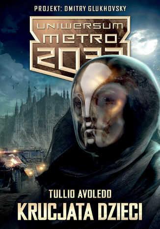 Uniwersum Metro 2033. Krucjata dzieci - Ebook.