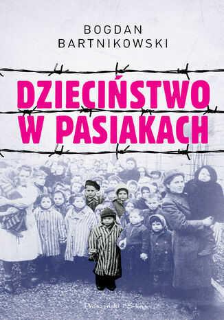 Dzieciństwo w pasiakach - Ebook.