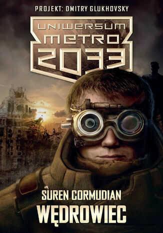 Uniwersum Metro 2033. Wędrowiec - Ebook.