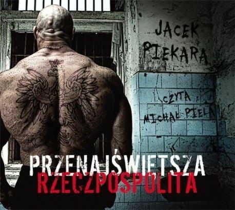 Przenajświętsza Rzeczpospolita Jacek Piekara Audiobook mp3 CD