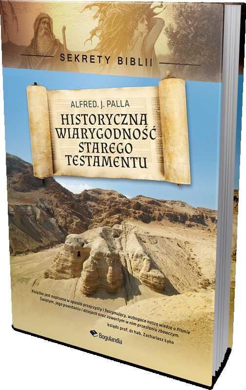 Sekrety Biblii - Historyczna wiarygodność Starego Testamentu - Alfred J. Palla - oprawa twarda