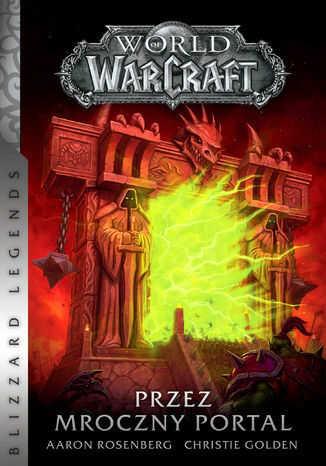 World of Warcraft. World of Warcraft: Przez Mroczny Portal - Ebook.