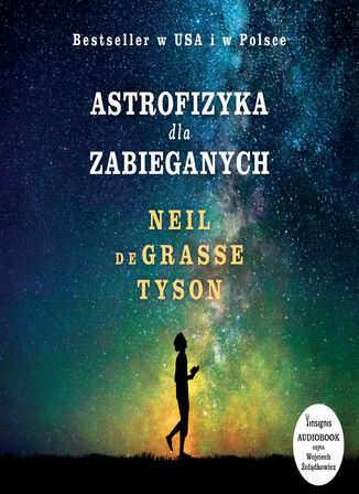 Astrofizyka dla zabieganych - Audiobook.