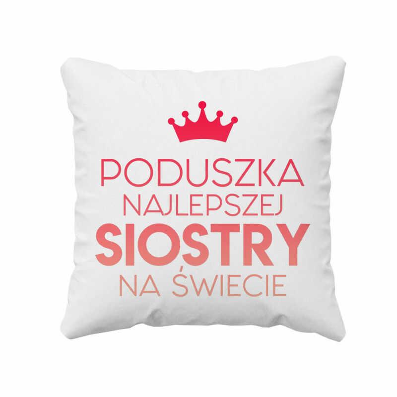 Poduszka najlepszej siostry na świecie - poduszka z nadrukiem