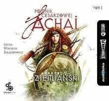 Pomnik cesarzowej Achai T.1 audiobook - Andrzej Ziemiański