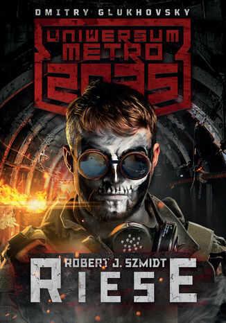 Uniwersum Metro 2035. Riese - Ebook.
