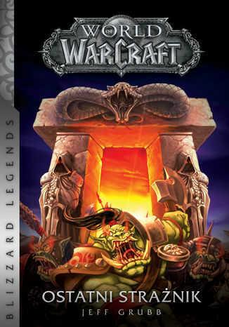 World of Warcraft. World of Warcraft: Ostatni Strażnik - Ebook.