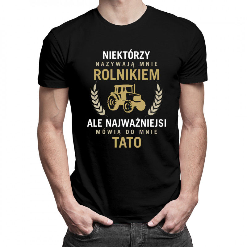 Niektórzy nazywają mnie rolnikiem - męska koszulka z nadrukiem