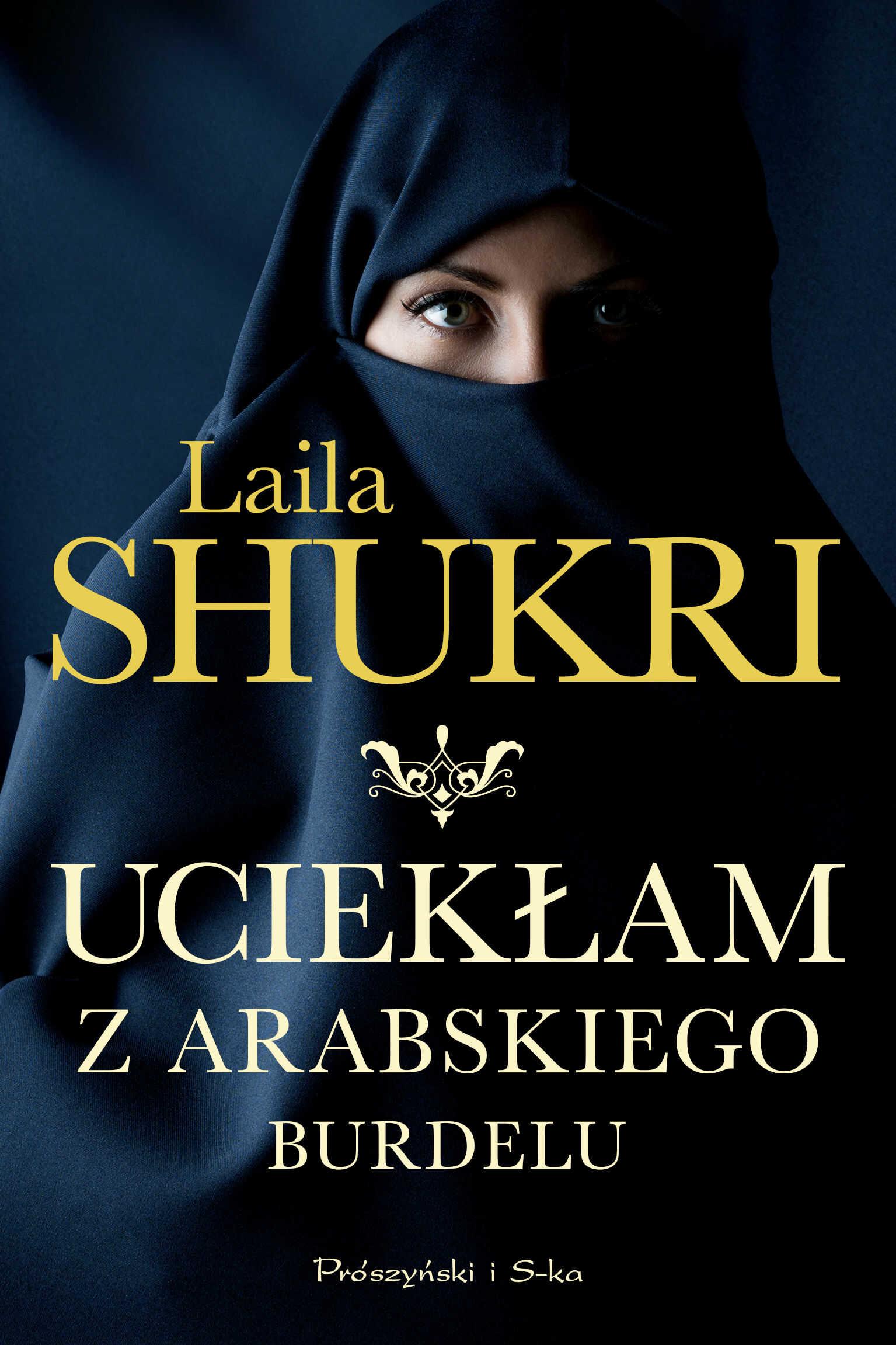 Uciekłam z arabskiego burdelu - Laila Shukri - ebook