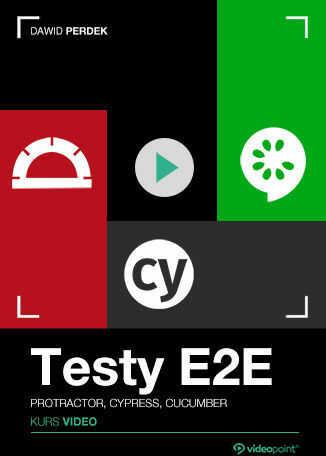 Testy E2E. Kurs video. Protractor, Cypress, Cucumber .