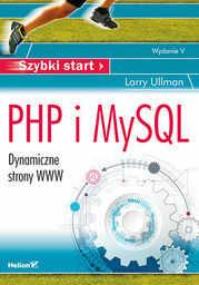 PHP i MySQL. Dynamiczne strony WWW. Szybki start. Wydanie V - dostawa GRATIS!.