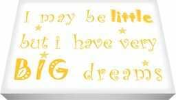 Feel Good Art A4 30 x 20 cm grube pudełko płótno do przedszkola sztuka ścienna ''I May Be Little But I Have Very Big Dreams'', żółty