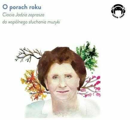 O porach roku Ciocia Jadzia zaprasza do wspólnego słuchania muzyki ZAKŁADKA DO KSIĄŻEK GRATIS DO KAŻDEGO ZAMÓWIENIA