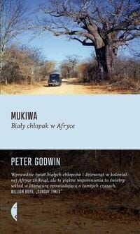 Mukiwa Biały chłopak w Afryce Peter Godwin