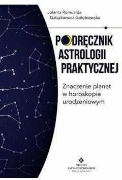 Podręcznik astrologii praktycznej. Znaczenie planet w horoskopie urodzeniowym