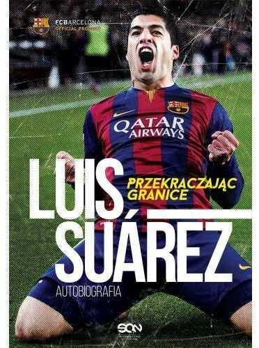 Przekraczając granice - Luis Suarez autobiografia