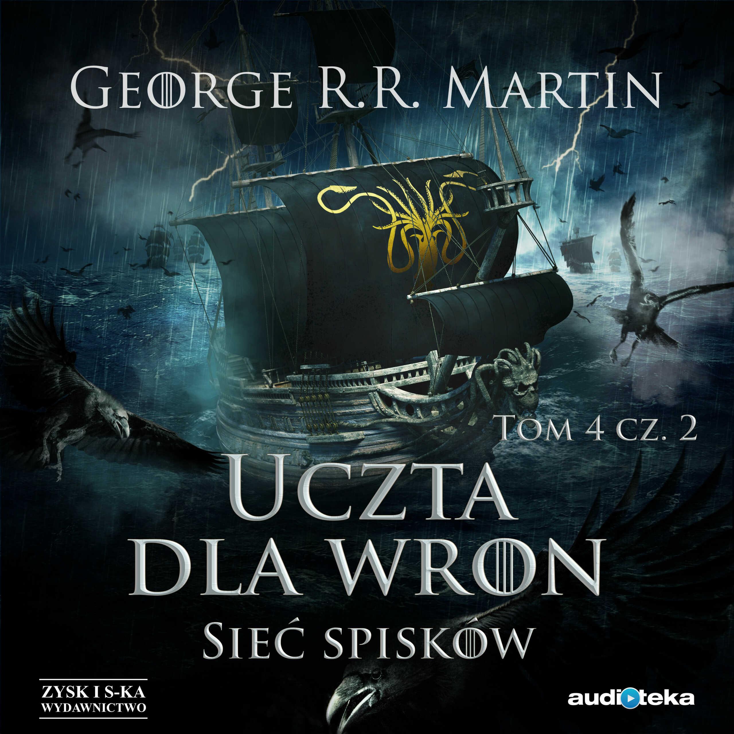 Uczta dla wron: Sieć spisków - George R.R. Martin - audiobook