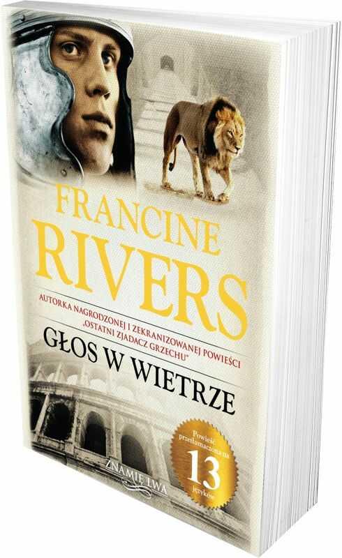 Głos w wietrze tom I trylogii Znamię lwa - Francine Rivers - oprawa twarda