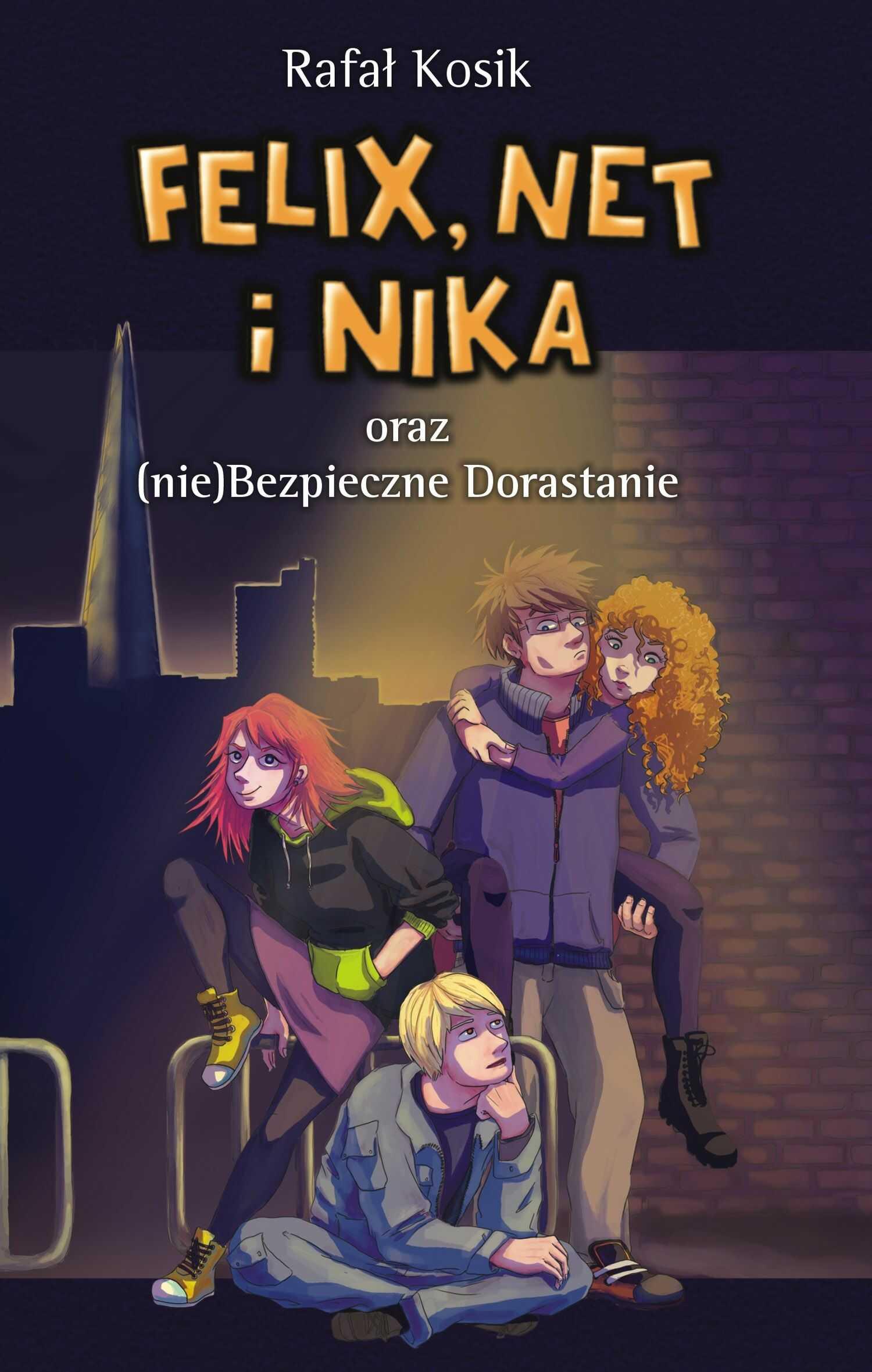 Felix, Net i Nika oraz (nie)Bezpieczne Dorastanie - Rafał Kosik - ebook